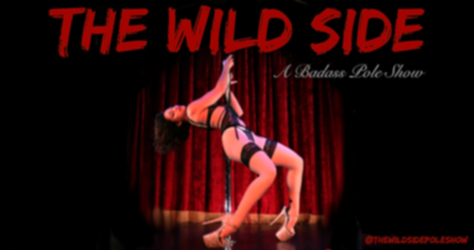 The Wild Side: A Badass Pole Show