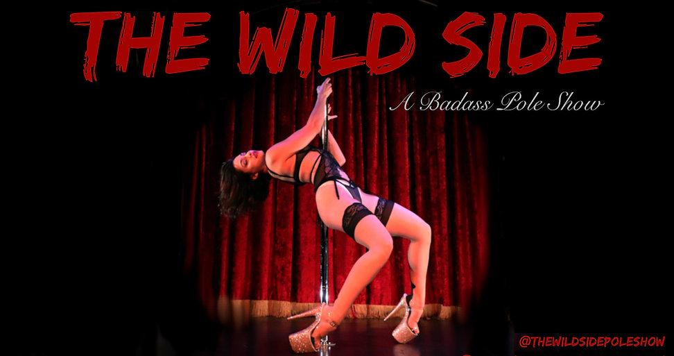 The Wild Side: A Badass Pole Show