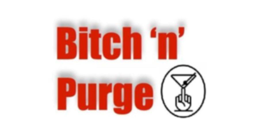 Bitch N' Purge