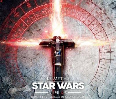 Le Mythe Star Wars