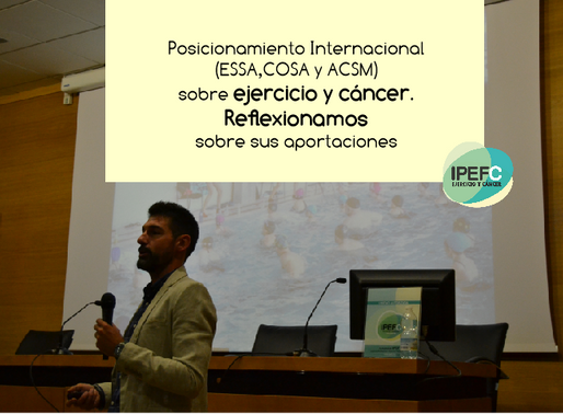 Ejercicio y cáncer. Posición Instituciones Internacionales. Reflexiones