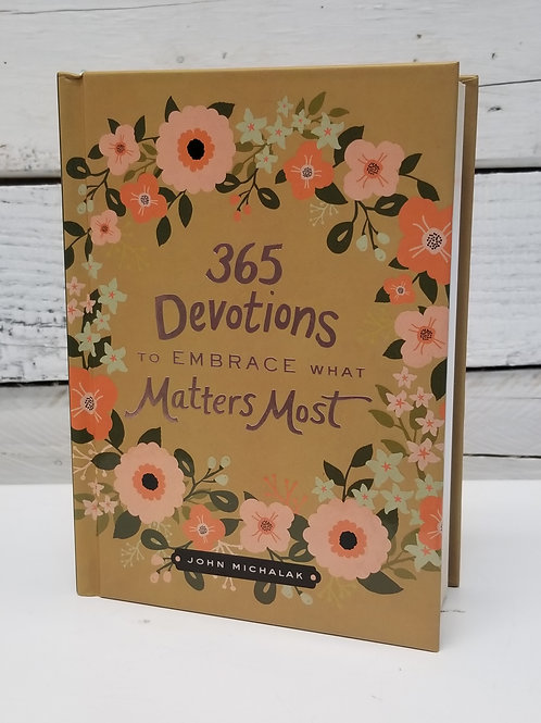 *365 Devotions To Embrace What Matters Most