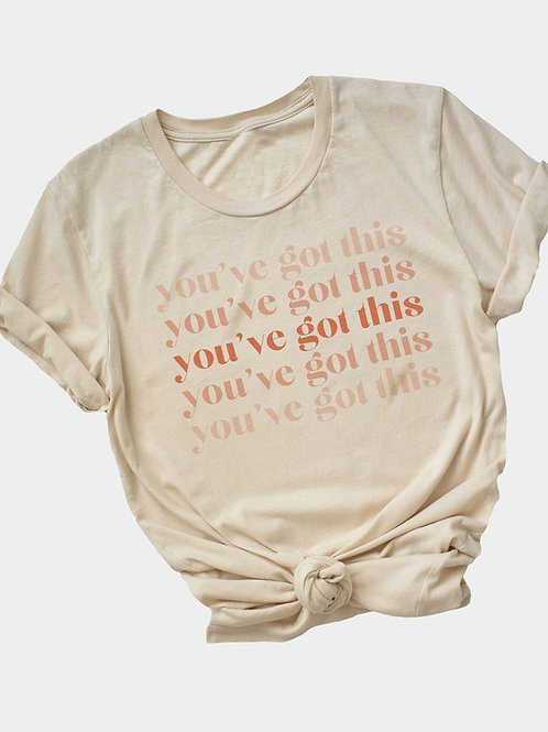 *You've Got This Graphic T-Shirt