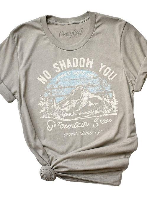 *No Shadow You Graphic T-Shirt
