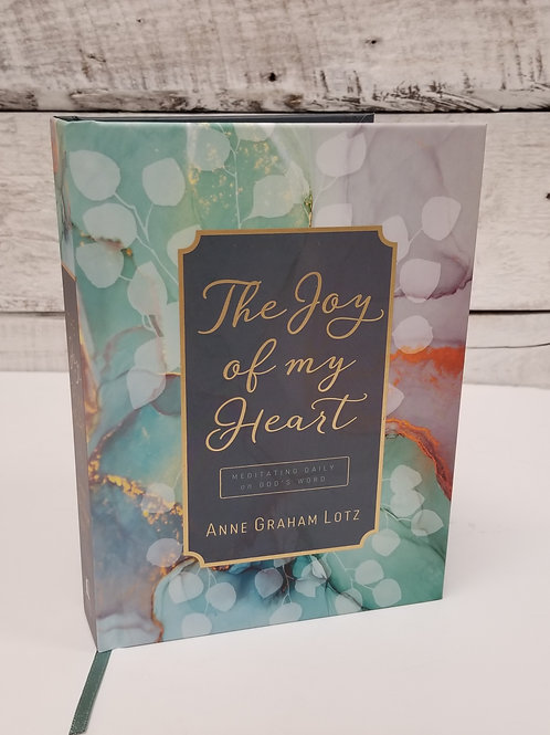 *The Joy Of My Heart:  Meditating On God's Word