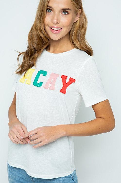 Everyone Needs A VACAY T-Shirt