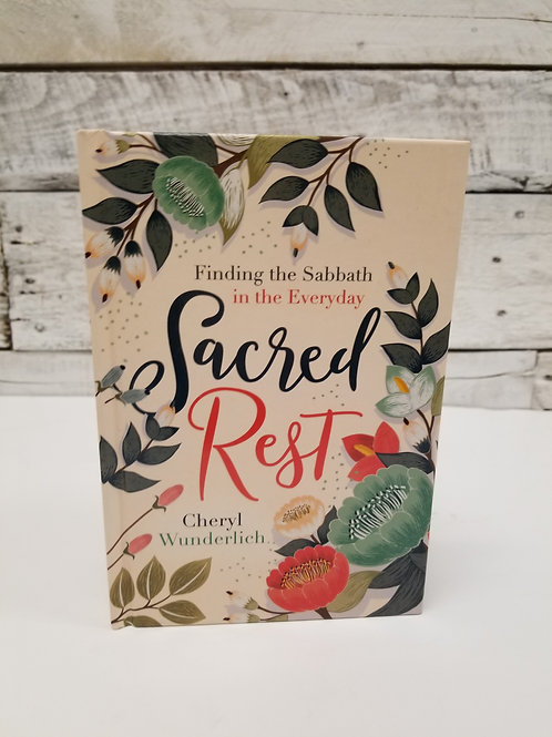 *Sacred Rest:  Finding The Sabbath In Everyday