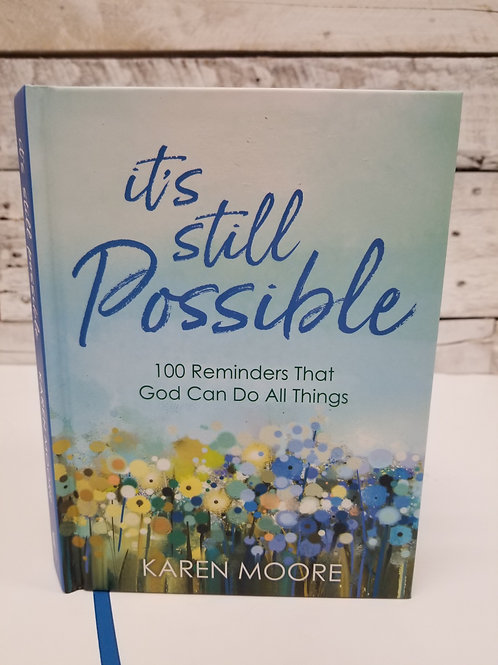 *It's Still Possible:  100 Reminders That God Can Do All Things