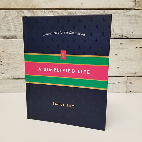 *A Simplified Life: Tactical Tools for Intentional Living