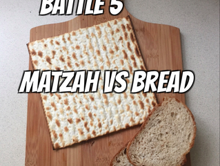 BATTLE 5: Matzah Vs Bread