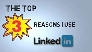 The Top 3 Reasons I Use LinkedIn: Animated