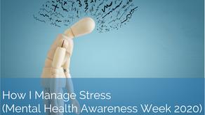 How I manage stress
