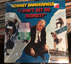 """I Don't Get No Respect"" by Rodney Dangerfield."
