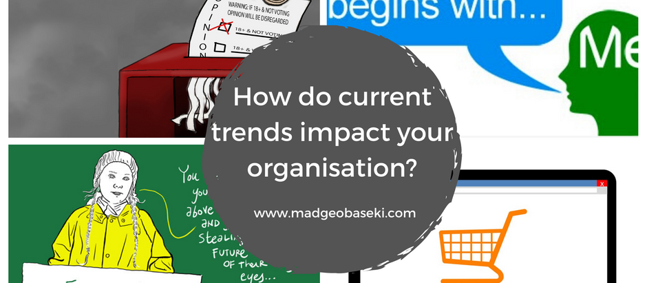 How do current trends impact your organisation?