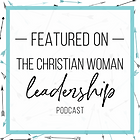 Christian Woman Leadership Featured on.p