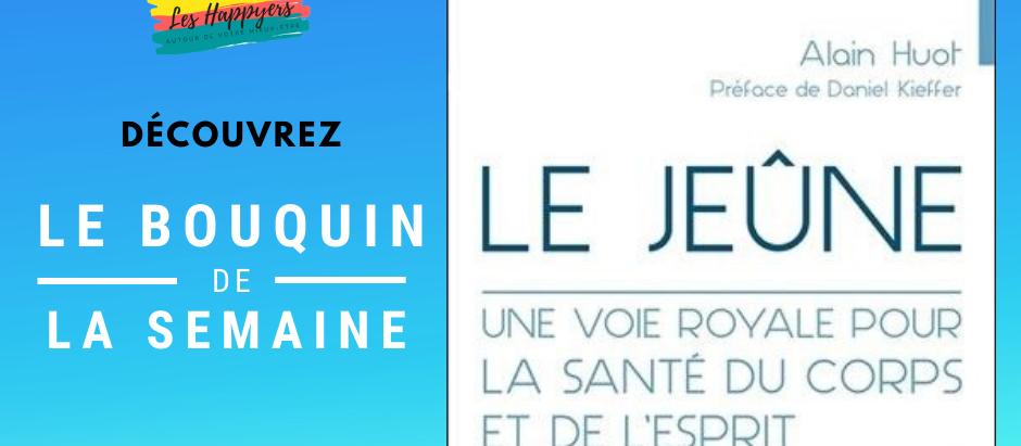 Le Jeûne d'Alain Huot