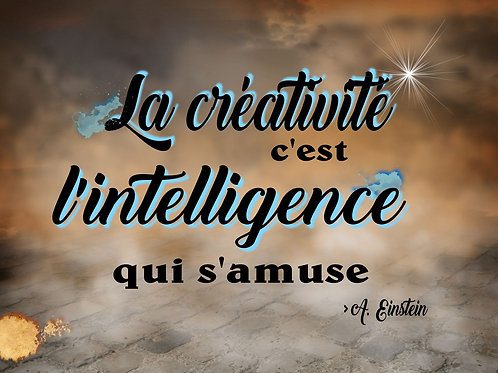 """Carte """"La créativité, c'est l'intelligence qui s'amuse"""""""