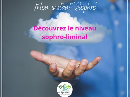Découvrez le niveau sophro-liminal