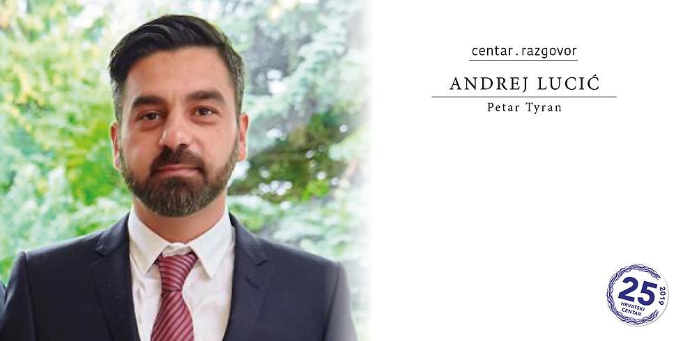 Centar.Razgovor: Andrej Lucić