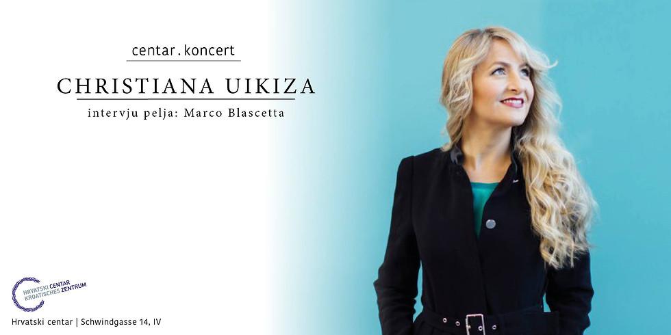 Centar.Muzika : Christiana Uikiza