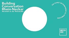 Building Conversation Neustadt 2020