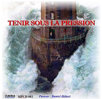 Série MP3 / 082 -Tenir sous la pression.