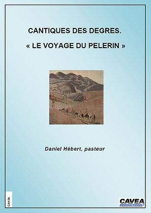 CAH-36 -Cantique des degrés. « Le voyage du pèlerin »