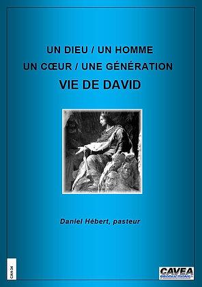 CAH-34 UN DIEU / UN HOMME UN CŒUR / UNE GÉNÉRATION - VIE DE DAVID
