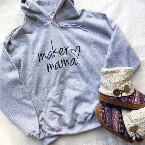 Maker Mama Hooded Sweatshirt