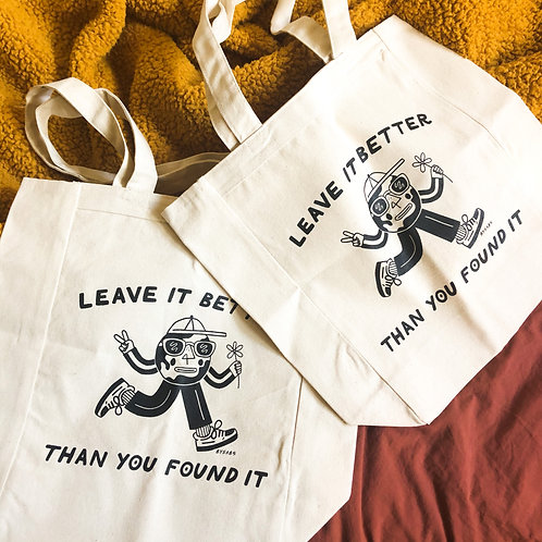 """""""Better Than You Found It"""" Tote"""