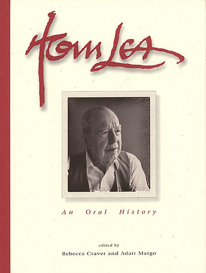 Tom Lea, an Oral History