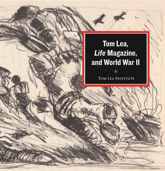 Tom Lea, LIFE Magazine and World War II