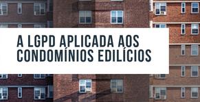 Os condomínios edilícios e a Lei Geral de Proteção de Dados Pessoais