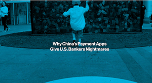 Why China's Payment Apps Give U.S. Bankers Nightmares