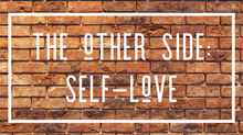 The Other Side: Self-Love
