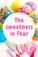 The Sweetness in Fear