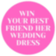 WIN YOUR BEST FRIEND HER WEDDING DRESS.j