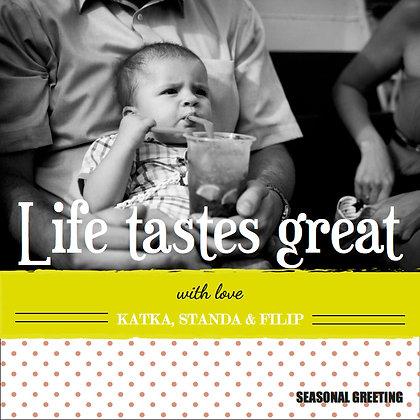 Life tastes great
