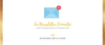 Newsletter Connectée #1 - Un regard sur le passé