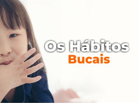 Os Hábitos Bucais