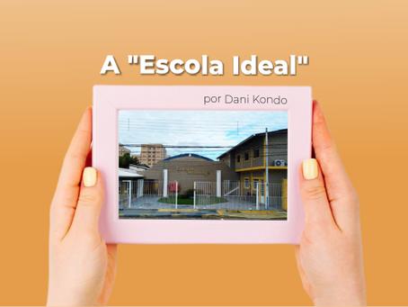 A Escola Ideal