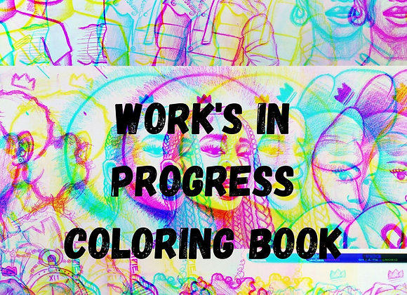 Work's in progress Coloring Book