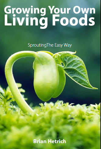 Brian Hetrich - Growing Your Own Living Foods