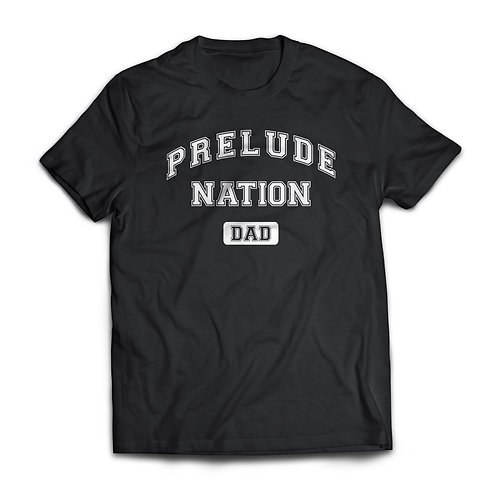 Prelude Nation DAD T - Shirt