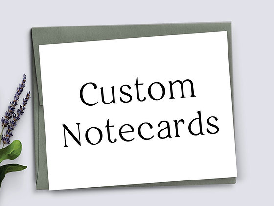 25 Custom Notecards w/Envelopes