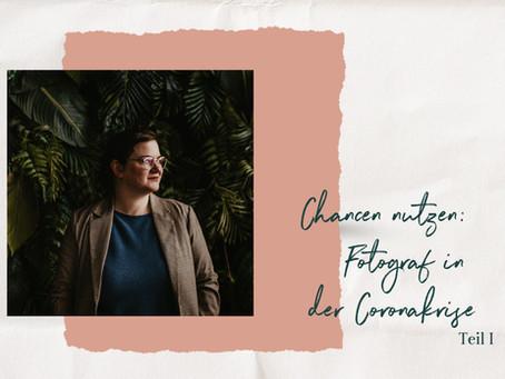 Chancen nutzen: Fotograf in der Corona-Krise