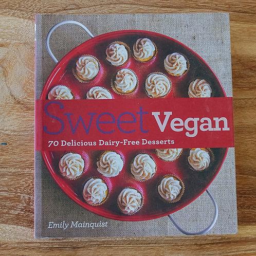 Sweet Vegan: 70 delicious dairy-free desserts