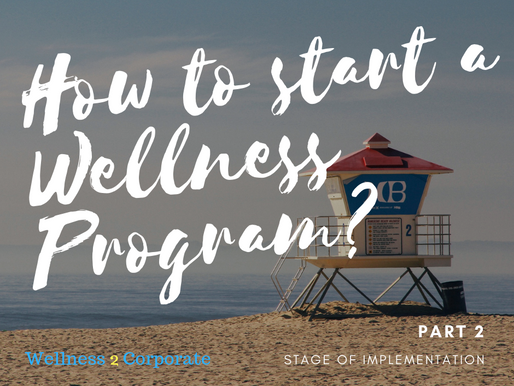 How to Get Started a Workplace Wellness Program. Part 2 (Stages of Implementation)