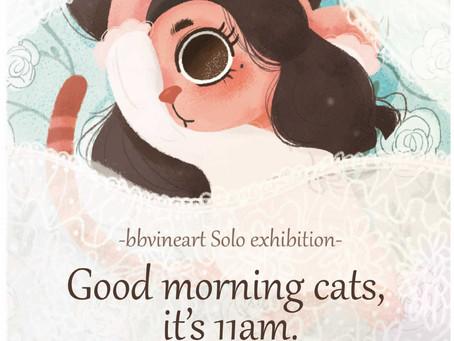 bbvineart 個展『Good morning cats , its 11am 』
