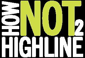 HOWNOTTOHIGHLINE logo white-04.png